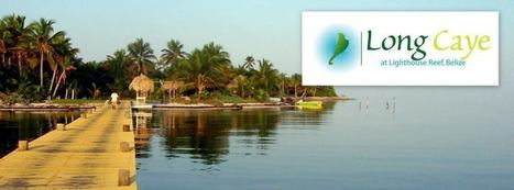 Long Caye at Lighthouse Reef | Facebook | Belize Travel and Vacation | Scoop.it