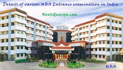 Details of various MBA Entrance examination in India - Newz Duniya | Newz Duniya | 24*7 online news | Scoop.it