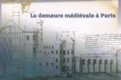 Les mystères de la demeure médiévale à Paris | Monde médiéval | Scoop.it