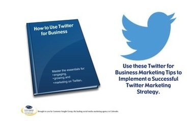 Essential Tips For Using Twitter for Business and Marketing | Social Media Marketing | Scoop.it