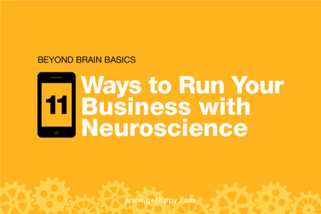 11 Ways to Run Your Business with Neuroscience | Leadership in Distance Education | Scoop.it