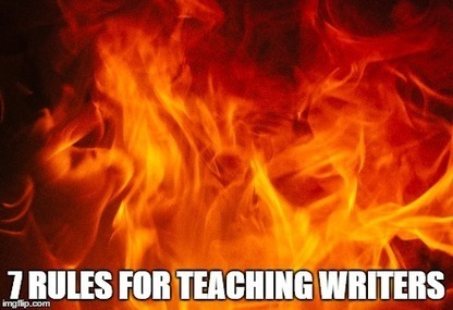 7 Rules for Teaching Writers - Metawriting   Metawriting   Scoop.it