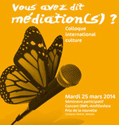 Colloque international Médiation, médiations, vous avez dit médiation(s) ? @UnivNantes le 25.03.2014 J'y serai :-) | CULTURE, HUMANITÉS ET INNOVATION | Scoop.it