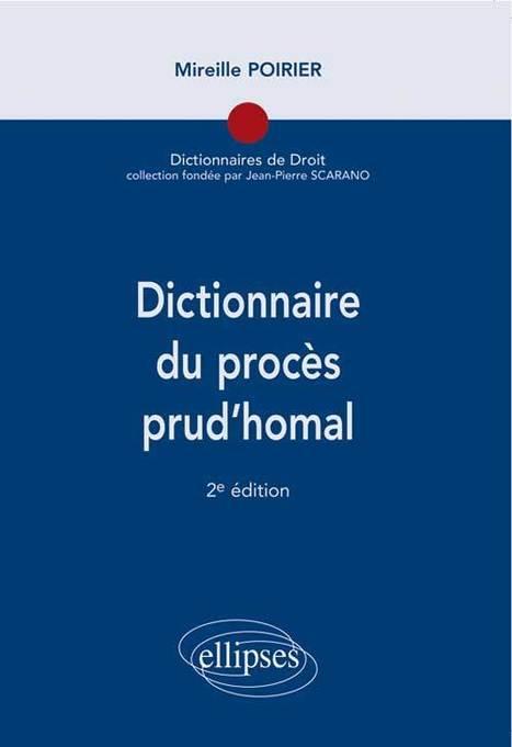 Dictionnaire du procès prud'homal, M. Poirier, 2014 | Ouvrages droit & science politique | Scoop.it