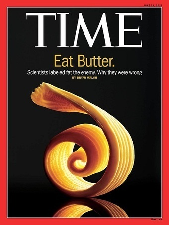 Time Magazine: We Were Wrong About Saturated Fats | Health Impact News | Global Evolution: Will we be in time? | Scoop.it