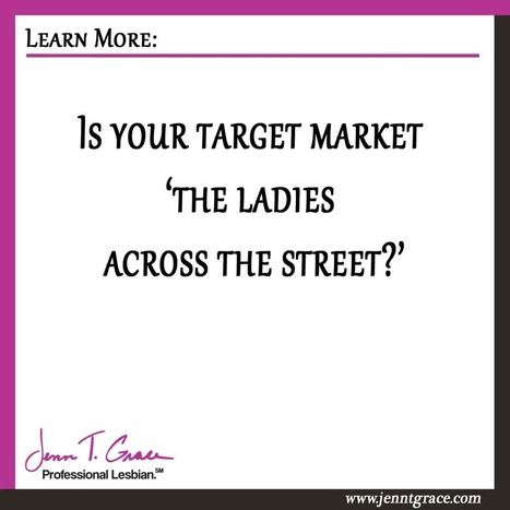 Is your target market 'the ladies across the street?' | Gay Business & Marketing | Scoop.it