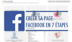 Créer une page Facebook en 7 étapes | Webmarketing | Scoop.it