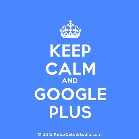 GooglePlus Helper: Relax, Google+ is just evolving! | GooglePlus Expertise | Scoop.it