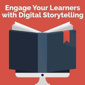Engage Your Learners with Digital Storytelling | Learning & Mind & Brain | Scoop.it