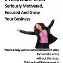 Online Kick Butt 6 Week Course for Busy Business Women to Grow Your Business | Mandie Holgate Your Business Womans Coach | Business Womens Success | Scoop.it