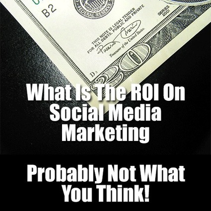 What Is The ROI On Social Media Marketing – Probably Not What You Think! | Pharma Strategic | Scoop.it