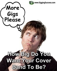 Getting Gigs For Your Cover Band & How To Think Bigger   Gigging Success Tips for Cover Bands and Entertainers   Scoop.it
