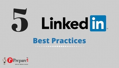 5 LinkedIn Best Practices Infographic | Social Media Coach | Prepare1 — Prepare 1 | Social Media  Coach | Scoop.it
