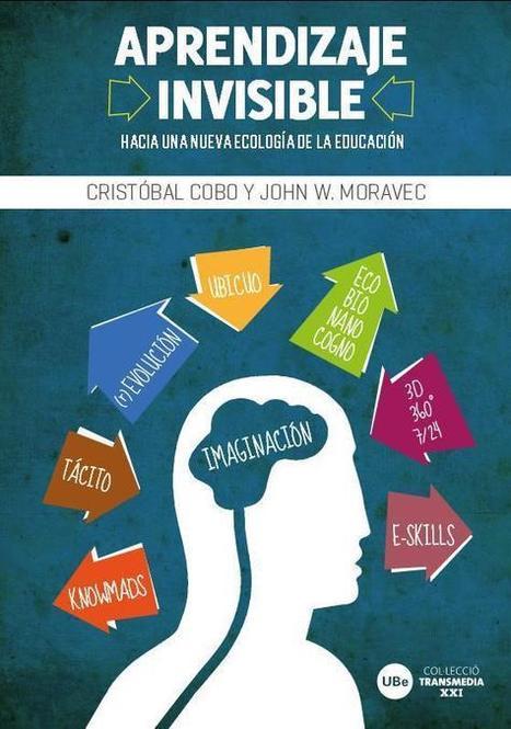 Aprendizaje Invisible - Una Nueva Ecología de la Educación | eBook | Tecnología, educación y desarrollo | Scoop.it