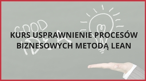 Kurs Usprawnienie procesów biznesowych metodą LEAN - COGNITY | | Kurs Excel Cognity | Scoop.it