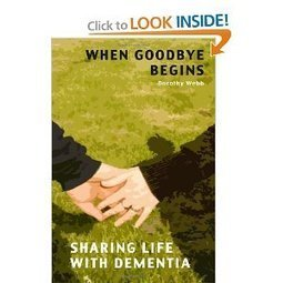 """When Goodbye Begins: Sharing life with Dementia"" : Book Review - Alzheimers Support 
