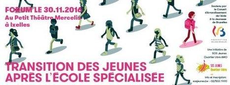 SOS Jeunes - Transition des jeunes après l'école spécialisée - forum le 30 nov. 2016   Dernières productions   Scoop.it