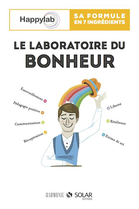 Le laboratoire du bonheur - Notre nouveau livre à paraître le 3 avril | Habile vous conseille | Scoop.it
