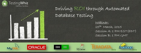 Webinar: Driving ROI through Automated Database Testing | Software Testing | Scoop.it