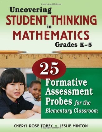 Uncovering Student Thinking in Mathematics, Grades K-5: 25 Formative Assessment Probes for the Elementary Classroom | Education | Scoop.it