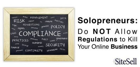 Solopreneurs: Do NOT Allow Regulations to Kill Your Online Business - The SiteSell Blog | The Content Marketing Hat | Scoop.it