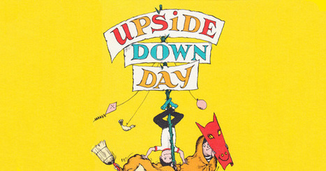 Upside Down Day: Rare and Wonderful Vintage Children's Book by the Head of NASA's Public Affairs Office | Education | Scoop.it