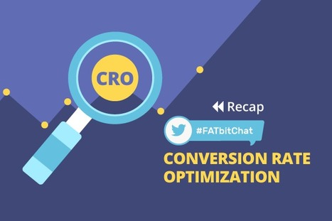 #FATbitChat Recap – Conversion Rate Optimization | Latest News and Event | Scoop.it