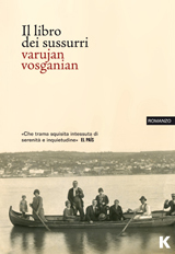 IL LIBRO DEI SUSSURRI di Varujan Vosganian | arts + opinions | Scoop.it