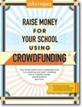 NEW 2014! Raise Money for Your School Using Crowdfunding | Technology for school | Scoop.it