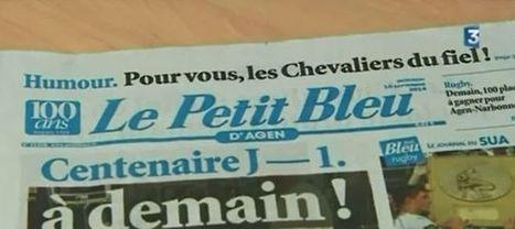 Le Petit Bleu, le quotidien d'Agen, célèbre son centenaire   DocPresseESJ   Scoop.it