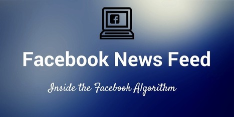 Inside the Facebook News Feed: A List of Algorithm Factors | Working Stuff | Scoop.it
