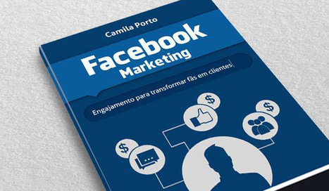 » E-book – Facebook Marketing: engajamento para transformar fãs em clientes | it's all digital | Scoop.it
