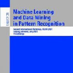 Machine Learning and Data Mining in Pattern Recognition: Second International Workshop, MLDM 2001, Leipzig, Germany, July 25-27, 2001. Proceedings downloadsMachine Learning and Data Mining in Pa... | BIG data, Data Mining, Predictive Modeling, Visualization | Scoop.it