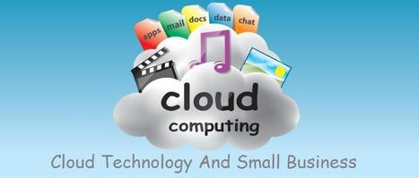 The BIG Impact: How Cloud Computing is Changing the Face of Small Business | Easy Ways To Get Your Own List | Scoop.it