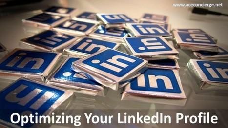 Beginner Tips to Optimize Your LinkedIn Profile | Social Media | Scoop.it