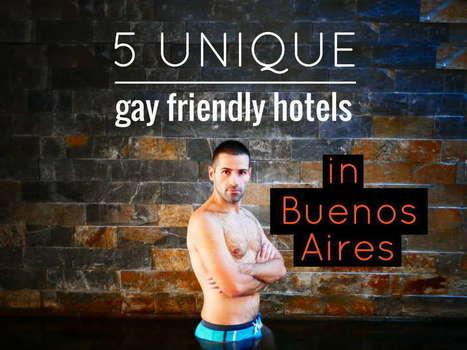 5 unique gay friendly hotels in Buenos Aires | LGBT Destinations | Scoop.it
