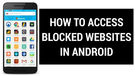 How to Access Blocked Websites on Any Android Device | Android Hacking | Scoop.it