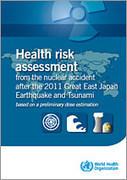 OMS | Évaluation des risques pour la santé de l'accident nucléaire survenu après le grand tremblement de terre et le tsunami qui ont touché l'est du Japon en 2011 | Risques e