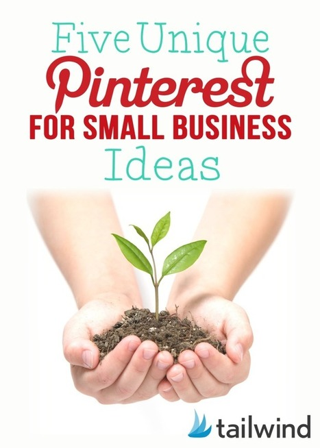 5 Unique Pinterest for Small Business Ideas - Tailwind Blog: Pinterest Analytics and Marketing Tips, Pinterest News - Tailwindapp.com | Pinterest | Scoop.it