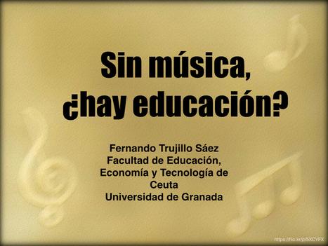 Sin música, ¿hay educación? Ponencia en #ConEuterpe15 | APRENDIZAJE | Scoop.it