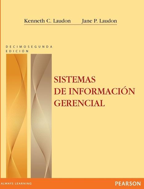 Sistemas de información gerencial, 12va Edición – Kenneth C. Laudon | FreeLibros | Panorama Contador | Scoop.it