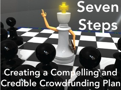 Seven Steps: Creating Compelling and Credible Crowdfunding Plans | iCrowd | Living | Scoop.it