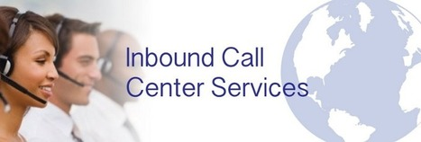 Ensure Effective Support Provisions to Your Customers by Availing Inbound Call Center Services | Call Center services | Scoop.it