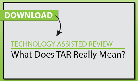 Technology Assisted Review (TAR): What Does TAR Really Mean? | Litigation Support Project Management | Scoop.it