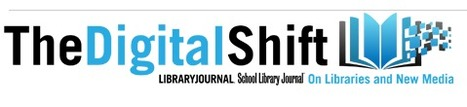 The Digital Shift - On Libraries and New Media [School Library Journal] | Community Connections for Language Teachers | Scoop.it