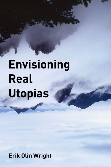 Envisioning Real Utopias | Working for a wage, organizing for justice | Scoop.it