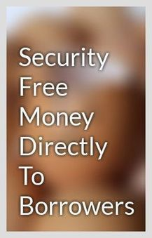 Security Free Money Directly To Borrowers | Quick Payday Loans | Scoop.it