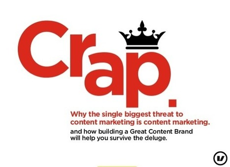 Crap: the single biggest threat to B2B content marketing | Irresistible Content | Scoop.it