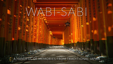 Wabi-Sabi: A Short Film on the Beauty of Traditional Japan | IELTS, ESP, EAP and CALL | Scoop.it