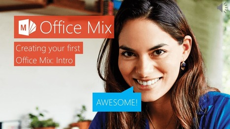 Office Mix: Intro | Tech Tips and Tidbits | Scoop.it